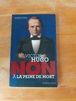 Victor Hugo Non à la peine de mort - Murielle Szac