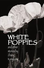 White Poppies and Other Stories (Cornell East Asia Series), , Kangkang Zhang, Ex