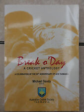 BREAK O'DAY CRICKET ANTHOLOGY MICHAEL GANDY LTD ED 14/150 SIGNED TASMANIA
