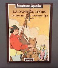 La danse de l'ours contes et sortilèges du moyen âge. Lombard 1989