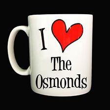 BRAND NEW I LOVE HEART THE OSMONDS GIFT MUG CUP PRESENT FAN MUSIC DONNY OSMOND