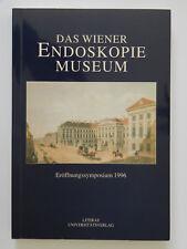 Das Wiener Endoskopie Museum  Eröffnungssymposium 1996