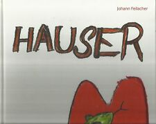JOHANN HAUSER von Johann Feilacher Kunst