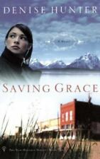 Saving Grace by Denise Hunter (2005, Paperback)