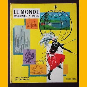 LE MONDE RACONTÉ À TOUS Pierre Probst Encyclopédie 1960