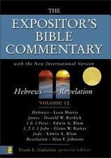 The Expositor's Bible Commentary (Vol 12) Hebrews through Revelation by Gaebele