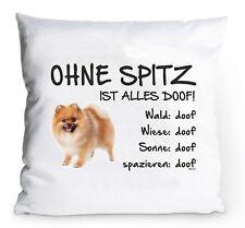 "Kissenbezug 40x40cm ""Ohne Spitz ist alles doof!"" Zwergspitz Pomeranian Hund Deko"