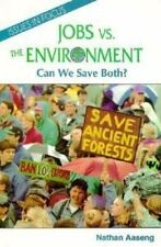 Jobs Vs. the Environment: Can We Save Both? (Issues in Focus)