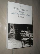 Walter Kappacher: Selina oder Das andere Leben