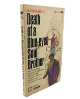 B. B. Johnson DEATH OF A BLUE EYED SOUL BROTHER  1st Edition 1st Printing