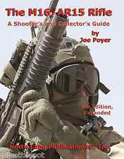 The M16 / AR15 Rifle.. by Joe Poyer  .223 / 5.56mm Colt Bushmaster M4 A2 DPMS
