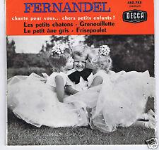 45 RPM EP FERNANDEL CHANTE POUR VOUS CHERS PETITS ENFANTS