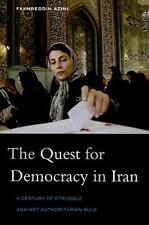 The Quest for Democracy in Iran: A Century of Struggle against Authoritarian