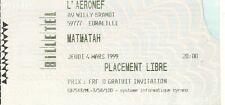 RARE / TICKET BILLET DE CONCERT - MATMATAH : LIVE A LILLE ( FRANCE ) 1999