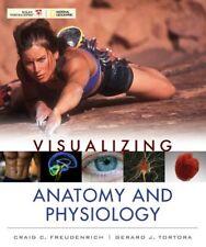 Visualizing Anatomy and Physiology by Craig Freudenrich and Gerard J. Tortora...