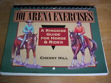 101 Arena Exercises by Cherry Hill A Ringside Guide for Horse & Rider