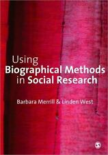 Using Biographical Methods in Social Research, Merrill, Barbara, West, Linden, G