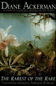 Rarest of the Rare: Vanishing Animals, Timeless W... by Ackerman, Diane Hardback
