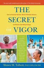 The Secret of Vigor: How to Overcome Burnout, Restore Metabolic Balance, and Re