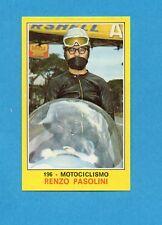 CAMPIONI dello SPORT 1970-71-Figurina n.196- PASOLINI -MOTOCICLISMO-NEW