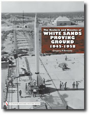 The Rockets and Missiles of White Sands Proving Ground, 1945-1958 Book