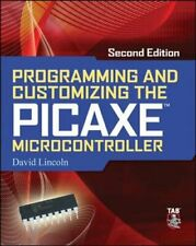 Programming and Customizing the PICAXE Microcontroller 2/E by Lincoln, David