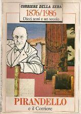 CORRIERE DELLA SERA. 1876/1986. Dieci anni e un secolo, Pirandello e il Corrier