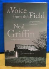 Brand New - A VOICE FROM THE FIELD By Neal Griffin  HC 300 Pages