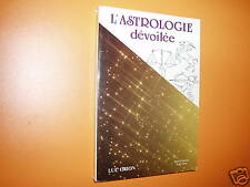 L ASTROLOGIE DEVOILEE    LUC ORION