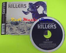 CD Singolo THE KILLERS For reason unknown Eu 2007 DEF JAM MUSIC mc dvd (S6)