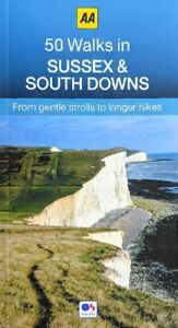 AA - 50 Walks in Sussex & South Downs *FREE P&P*