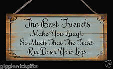 HANDMADE PLAQUE GIFT PRESENT THE BEST FRIENDS MAKE YOU LAUGH SO MUCH  THE TEARS