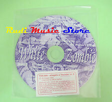 CD THUNDER N. 9 WHITE ZOMBIE compilation PROMO 1995 WHITE ZOMBIE (C33**)no mc lp