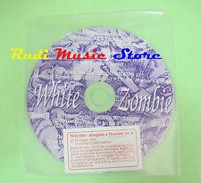 CD THUNDER N. 9 WHITE ZOMBIE compilation PROMO 1995 WHITE ZOMBIE (C33**)no mc lp