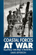 Coastal Forces at War: Royal Navy Little Ships in World War 2 by David...