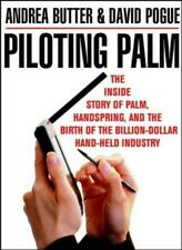 Piloting Palm: The Inside Story of Palm, Handspring and the Birth of the Billi,