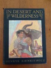 1924 Edition IN DESERT & WILDERNESS By HENRYK SIENKIEWICZ