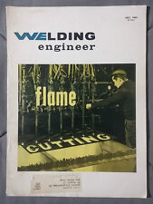 1962 JULY WELDING ENGINEER MAGAZINE BOOK FLAME CUTTING VINTAGE LINCOLN TOOLS