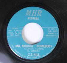 Soul 45 Z.Z. Hill - Mr. Nobody, Somebody / Thin  People On Mhr