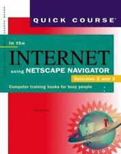 Quick Course in the Internet Using Netscape Navigator, Versions 2 and 3 :...