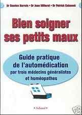 Guide : Bien Soigner Ses Petits Maux
