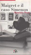 1998: MAURIZIO TESTA - MAIGRET E IL CASO SIMENON - ROBIN EDIZIONI