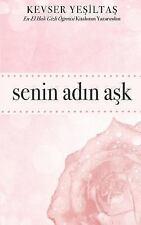 Senin Adin Ask : En-El Hakk Gizli Ogretisi Kitabinin Yazarindan by Kevser...