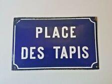 Ancienne plaque de rue émaillée PLACE DES TAPIS Antique enamelled street sign