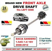 FOR DACIA SANDERO 1.5dCi 1.6 16V 2008-2012 BRAND NEW FRONT AXLE LEFT DRIVESHAFT