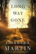 Long Way Gone by Charles Martin (2016, Hardcover)
