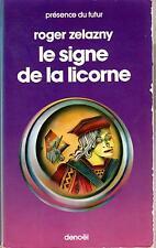 Roger Zélazny:Le signe de la licorne (EO Présence du Futur N°251 - 1978)