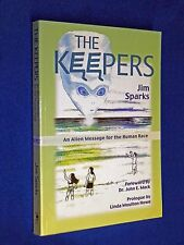 SIGNED 2006 Keepers Alien Message for Human Race 1st Ed. Jim Sparks Abduction