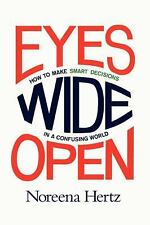 Eyes Wide Open: How to Make Smart Decisions in a Confusing World-ExLibrary