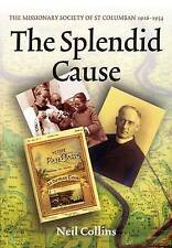 The Splendid Cause: The Missionary Society of St Columban 1916-1954-ExLibrary